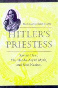 Hitlers Priestess: Savitri Devi