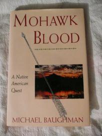 Mohawk Blood: A Native American Quest