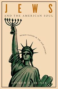 JEWS AND THE AMERICAN SOUL: Human Nature in the 20th Century