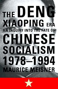 The Deng Xiaoping Era: An Inquiry Into the Fate of Chinese Socialism