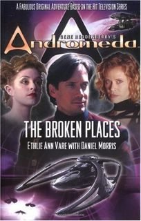 GENE RODDENBERRYS ANDROMEDA: The Broken Places