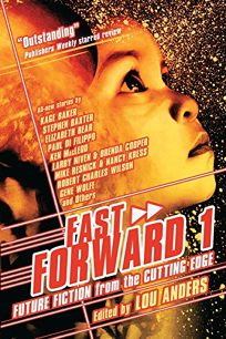 Fast Forward 1: Future Fiction from the Cutting Edge