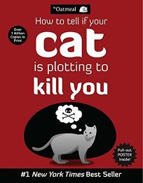 The Oatmeal: How to Tell If Your Cat Is Plotting to Kill You