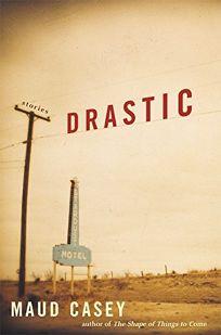 Drastic: Stories
