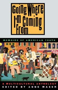 Going Where Im Coming from: Memoirs of American Youth