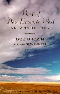 Best of Dee Browns West: An Anthology