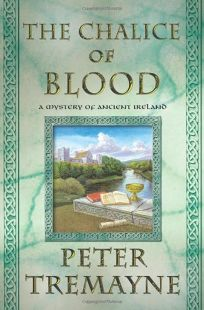 Chalice of Blood: A Mystery of Ancient Ireland