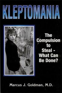 Kleptomania: The Compulsion to Steal - What Can Be Done