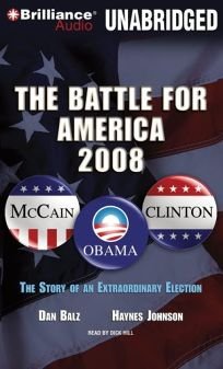 The Battle for America 2008: The Storyof an Extraordinary Election