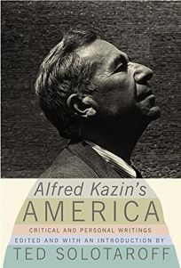 ALFRED KAZINS AMERICA: Critical and Personal Writings
