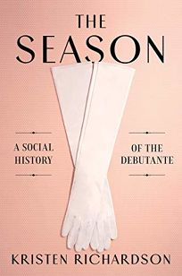 The Season: A Social History of the Debutante