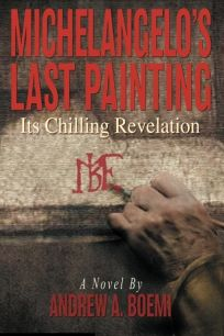 Michelangelos Last Painting: Its Chilling Revelation