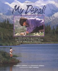 My Denali: Exploring Alaskas Favorite National Park