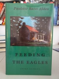 Feeding the Eagles: Short Stories