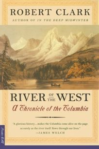 River of the West: A Chronicle of the Columbia