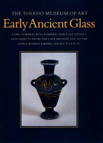 Early Ancient Glass: The Toledo Museum of Art