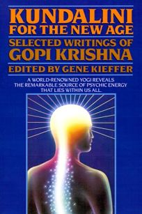 Kundalini for the New Age: Selected Writings
