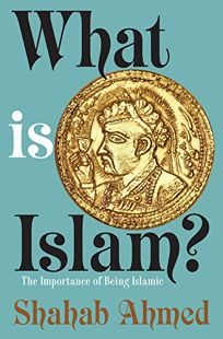 What is Islam? The Importance of Being Islamic