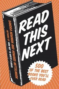 Read This Next: Your 500 New Favorite Books