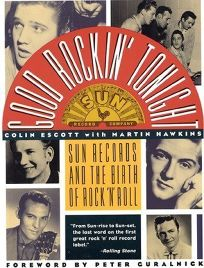 Good Rockin Tonight: Sun Records and the Birth of Rock n Roll