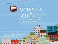 Adventures to School: Real-Life Journeys of Students from Around the World