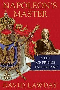 Napoleons Master: A Life of Prince Tallyrand