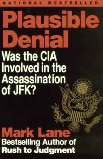 Plausible Denial: Was the CIA Involved in the Assassination of JFK?