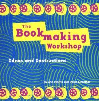 The Bookmaking Kit: Includes Material to Make Five Different Projects