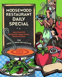 Moosewood Restaurant Daily Special: More Than 275 Recipes for Soups