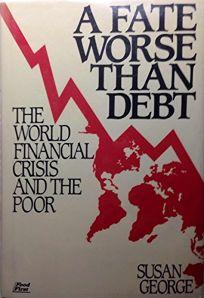 A Fate Worse Than Debt