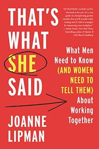 That's What She Said: What Men Need to Know and Women Need to Tell Them About Working Together
