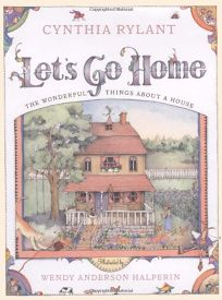 LETS GO HOME: The Wonderful Things About a House