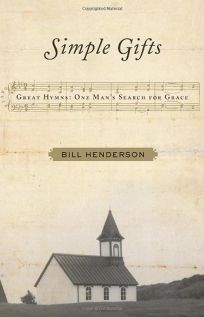 Simple Gifts: The Hymns of Our Life