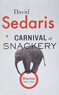 A Carnival of Snackery: Diaries 2003–2020