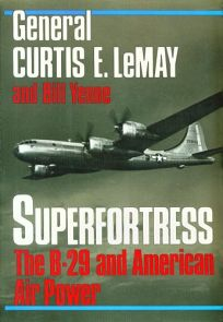 Superfortress: The Story of the B-29 & American Air Power in World War II