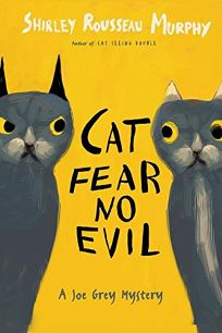CAT FEAR NO EVIL: A Joe Grey Mystery