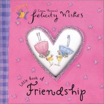 Felicity Wishes Little Book of Friendship