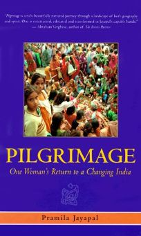 Pilgrimage: One Womans Return to a Changing India