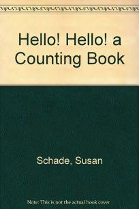 Hello! Hello!: A Counting Book