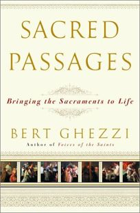 SACRED PASSAGES: Bringing the Sacraments to Life
