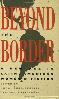 Beyond the Border: A New Age in Latin American Womens Fiction