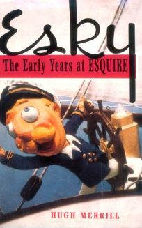 Esky: The Early Years at Esquire