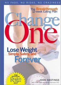 CHANGE ONE: The Breakthrough 12-Week Eating Plan for Losing Weight Simply
