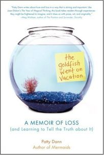The Goldfish Went on Vacation: A Memoir of Loss and Learning to Tell the Truth About It