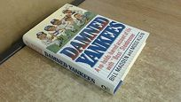 Damned Yankees: A No-Holds-Barred Account of Life with Boss Steinbrenner