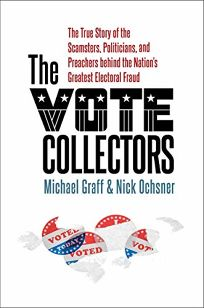 The Vote Collectors: The True Story of the Scamsters
