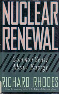Nuclear Renewal: Common Sense about Energy