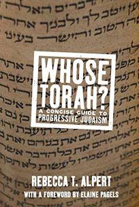 Whose Torah? A Concise Guide to Progressive Judaism