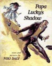 Papa Luckys Shadow