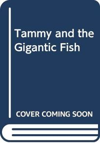 Tammy and the Gigantic Fish